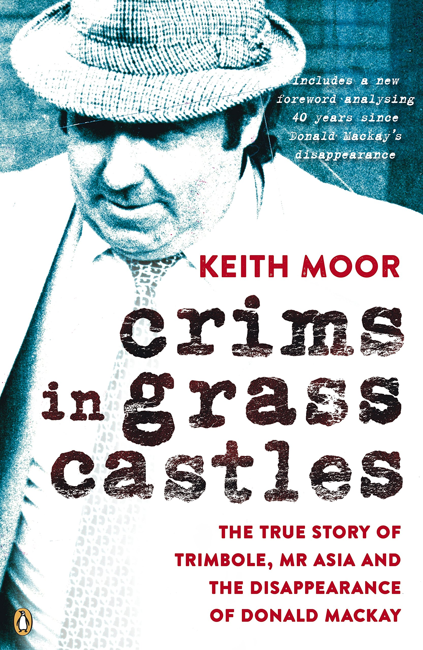 Read Online Crims In Grass Castles: The True Story Of Trimbole Mr Asia And The Disappearnce Of Donald PDF