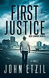 First Justice - Vigilante Justice Thriller Series 1, with Jack Lamburt