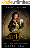 Captive: Beauty and the Beast Book 2 (Frisky Fairy Tales)