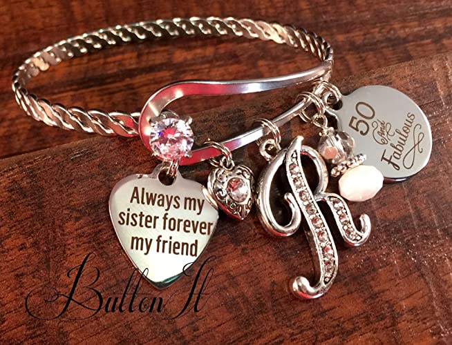 Sister Birthday Gift Best FRIEND 40th Bracelet 40 And Fabulous Bangle 50th Initial 50