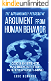 The Astoundingly Persuasive Argument From Human Behavior: God's Existence Has Been Written Into Everyone's Mind