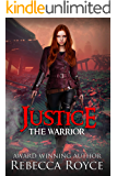 Justice: A Young Adult Dystopian Paranormal Urban Fantasy Romance (The Warrior Series Book 5)