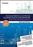 Instalaciones eléctricas comerciales e industriales. Resolución de casos prácticos 7.ª edición 2017