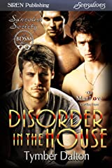 Disorder in the House [Suncoast Society] (Siren Publishing Sensations) Kindle Edition