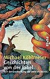 Geschichten von der Bibel: Von der Erschaffung der Welt bis Moses (German Edition)