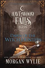 Dawn of the Witch Hunters: (A Legends of Havenwood Falls Novella) Kindle Edition