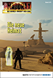 Maddrax 475 - Science-Fiction-Serie: Die neue Heimat (German Edition)