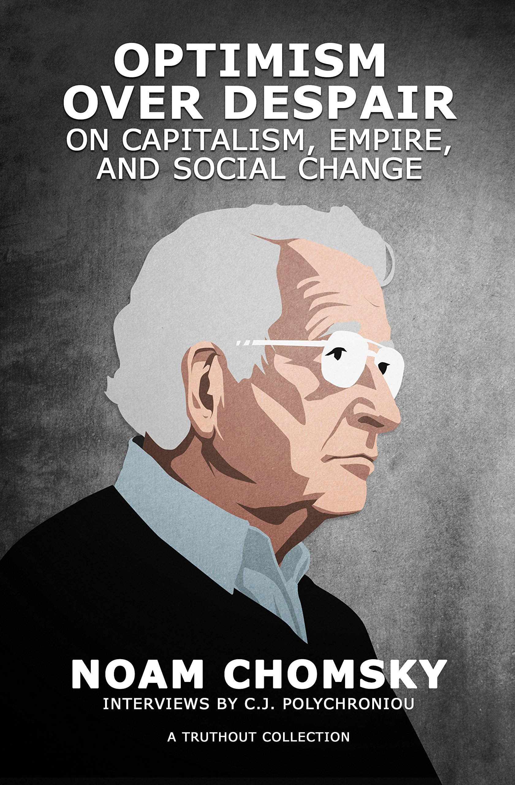 Optimism is a strategy. The choice is yours. 15 mandatory quotations of the genius scientist Noam Chomsky