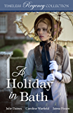 A Holiday in Bath (Timeless Regency Collection Book 7)