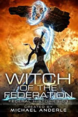 Witch Of The Federation III (Federal Histories Book 3) Kindle Edition