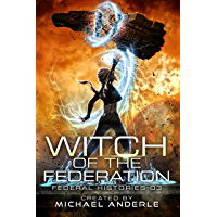 Witch Of The Federation III (Federal Histories Book 3) (English Edition)