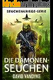 Die Dämonen-Seuchen (Seuchenkriege-Serie 6)