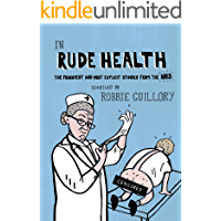 In Rude Health: The Funniest and Most Explicit Stories from the NHS