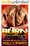Burn: Outlaw Romantic Suspense (A Hotter Than Hell Novel Book 3)