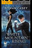 White Mountain Rising (Veil Knights Book 7)