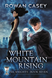 White Mountain Rising (Veil Knights Book 7)