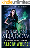 Dragon Shadow: A New Adult Fantasy Novel (Reclaiming the Fire Book 1)