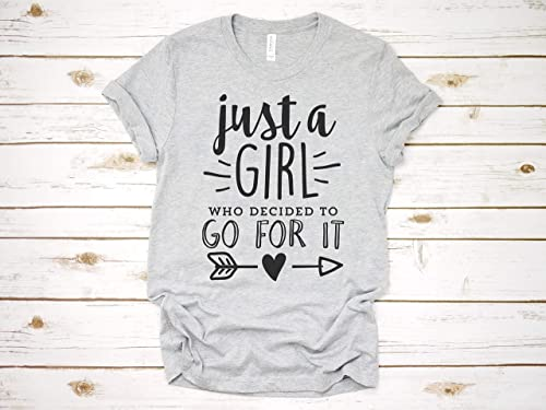 Amazon Com Just A Girl Who Decided To Go For It Shirts With Sayings Inspirational Shirt Motivational Tee Workout T Shirt Yoga Tee Exercise Handmade