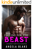 Falling for the Beast: A modern fairytale romance