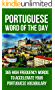Portuguese Word of the Day: 365 High Frequency Words to Accelerate Your Portuguese Vocabulary (English Edition)