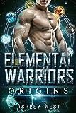 Elemental Warriors: Origins: A Sci-Fi Alien Romance