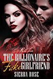 The Billionaire's Fake Girlfriend - Part 2 (The Billionaire Saga)