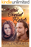 Matrix Crystal Rebels: Book Four (Matrix Crystal Series 4)