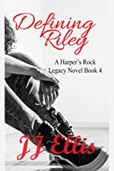 Defining Riley (A Harper's Rock Legacy Novel Book 4)