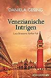 Venezianische Intrigen: Luca Brassonis fünfter Fall (Ein Luca-Brassoni-Krimi 5)