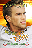 Blame it on the Sun (The Blame Game Book 3)