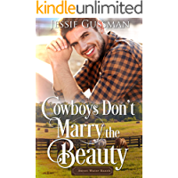 Cowboys Don't Marry the Beauty (Sweet Water Ranch Western Cowboy Romance Book 3)