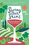 Saving Our Skins: Building a Vineyard Dream in France (The Caro Feely Wine Collection)