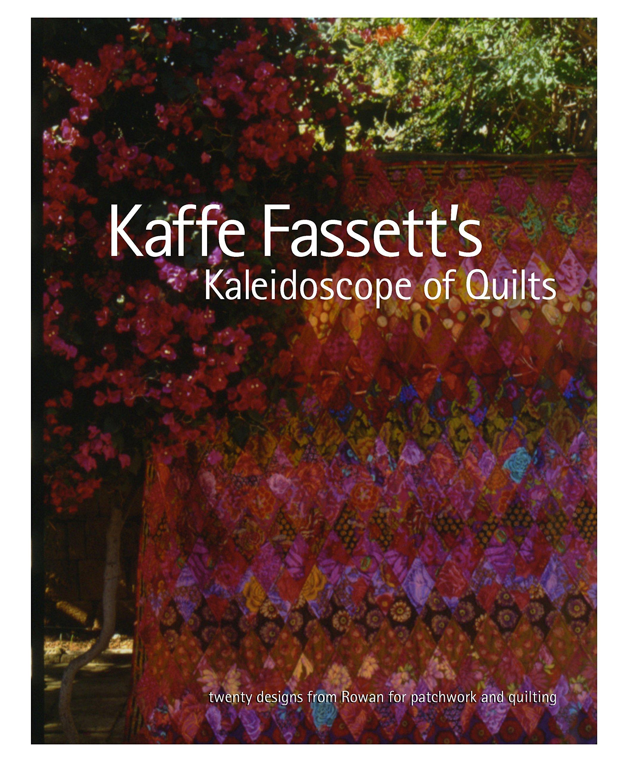 Kaffe Fassett's Kaleidoscope of Quilts: Twenty Designs from Rowan for Patchwork and Quilt