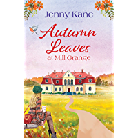 Autumn Leaves at Mill Grange: a feelgood, cosy autumn romance (English Edition)