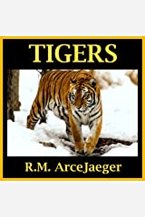 Tigers: A Picture Book of Amazing Nature Facts for Kids (Astounding Animals #3) Kindle Edition