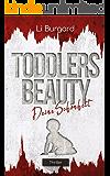 Deine Schönheit: Toddlers Beauty (Phoebe-Cott-Reihe 1)
