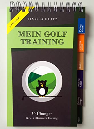 Mein Golf Training: 30 Übungen für ein effektives Training