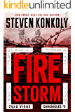 FIRE STORM: A Post-Apocalyptic Pandemic Thriller (The Zulu Virus Chronicles Book 3)
