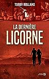 La dernière licorne (French Edition)