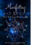 Manifesting 101: How to Use the Law of Attraction Successfully (English Edition)