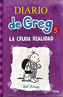 Diario de greg 5: La cruda realidad (Spanish Edition)
