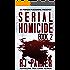 Serial Homicide 2: Aileen Wuornos, John Wayne Gacy, Dennis Rader, Edward Gein, Jane Toppan, Nannie Doss (Notorious Serial Killers)