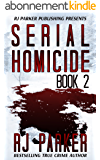 Serial Homicide 2: Aileen Wuornos, John Wayne Gacy, Dennis Rader, Edward Gein, Jane Toppan, Nannie Doss (Notorious Serial Killers) (English Edition)