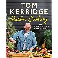 Tom Kerridge's Outdoor Cooking: The ultimate modern barbecue bible