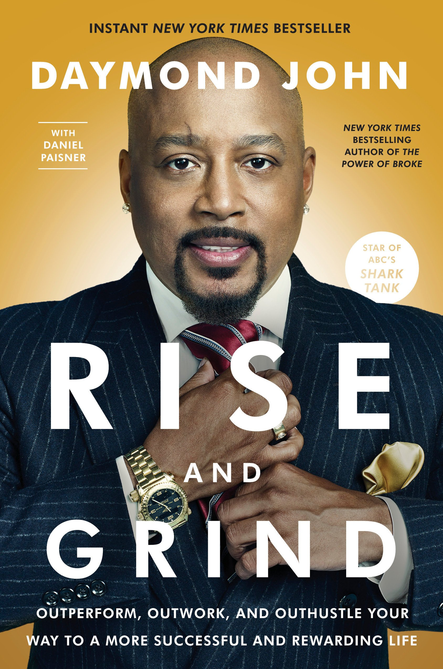 Rise and Grind: Outperform, Outwork, and Outhustle Your Way to a More  Successful and Rewarding Life: Amazon.co.uk: Daymond John: 9780804189958:  Books