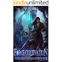 Force Cultivation (The Heavenly Throne Book 1): A LitRPG Wuxia Series book cover