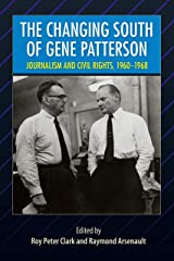 The Changing South of Gene Patterson: Journalism and Civil Rights, 1960-1968 (Southern Dissent) Kindle Edition