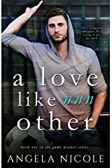 A Love Like Nun Other (Game Winner Book 1) Kindle Edition