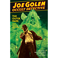 Joe Golem: Occult Detective Volume 2--The Outer Dark (Joe Golem Occult Detective) (English Edition)