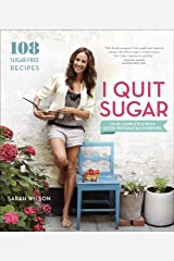 I Quit Sugar: Your Complete 8-Week Detox Program and Cookbook Kindle Edition